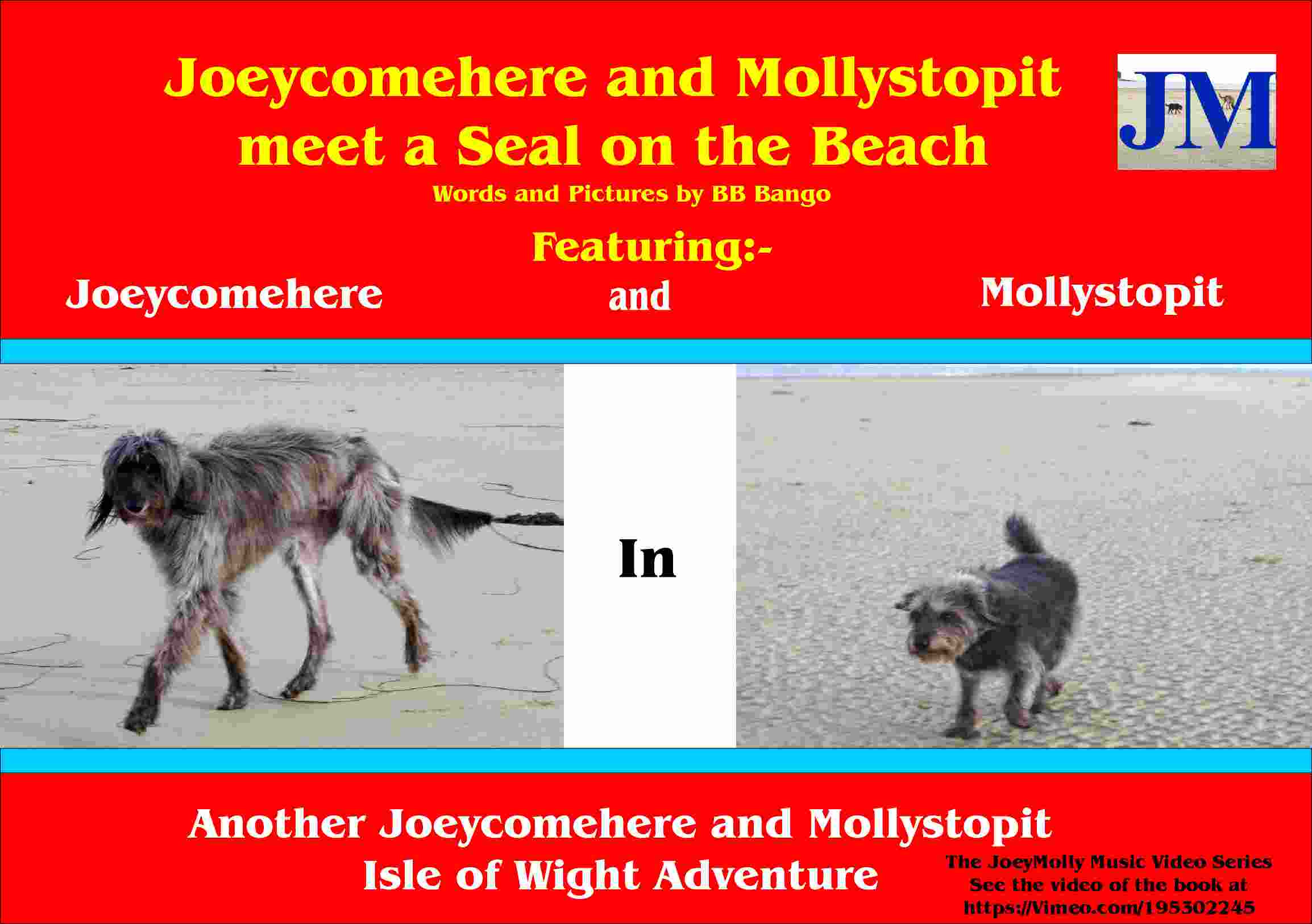Now available on Kindle. Joeycomehere and Mollystopit meet a seal on the beach. Part of a series of Wight Adventures written by BB Bango and published by ClayClay. Copies of book in  A5 format available direct from the ClayClay Shop  This 3rd book  is also a music video