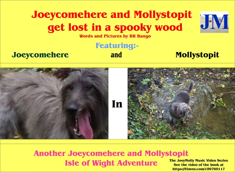 Joeycomehere and Mollystopit get lost in a spooky wood. Part of a series of Wight Adventures written by BB Bango and published by ClayClay. Copies of book in A6 and A5 format available direct from the ClayClay Shop  This 2nd book  is also a music video