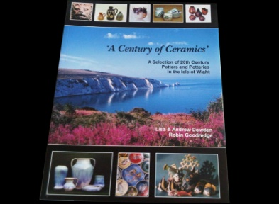 Book. 'A Century of Ceramics'. A selection of 20th Century Potters and Potteries in the Isle of Wight by Lisa and Andrew Dowden Large Scale (Signed by Authors) Paperback 256 pages £15 (reduced from £28). For sale in Bembridge shop